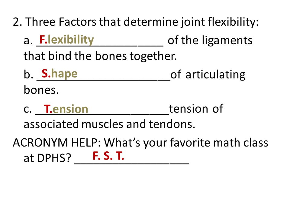 2. Three Factors that determine joint flexibility: a