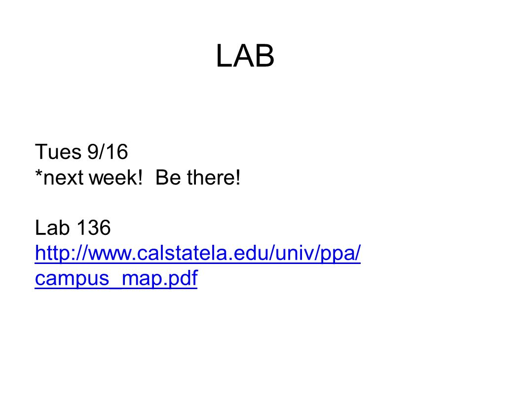 LAB Tues 9/16 *next week! Be there!