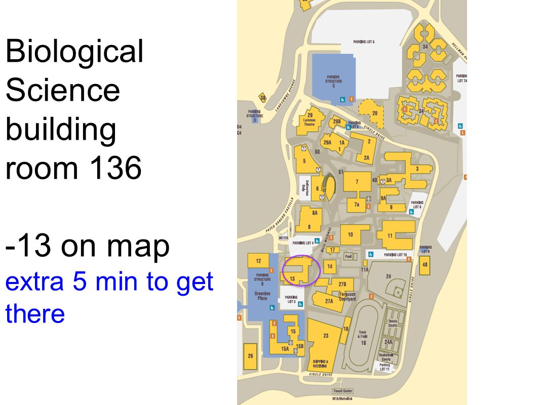 Biological Science building room 136 -13 on map extra 5 min to get there