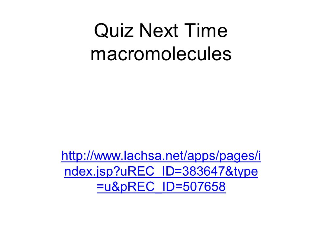 Quiz Next Time macromolecules