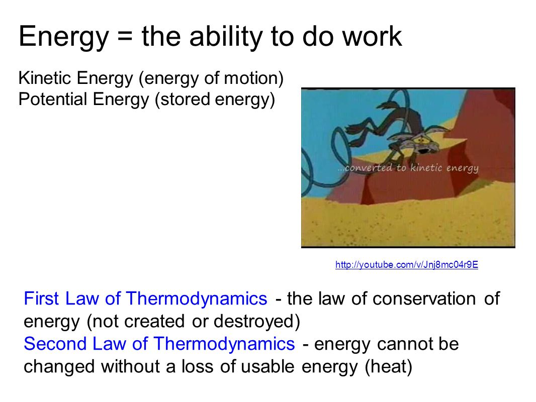 Energy = the ability to do work