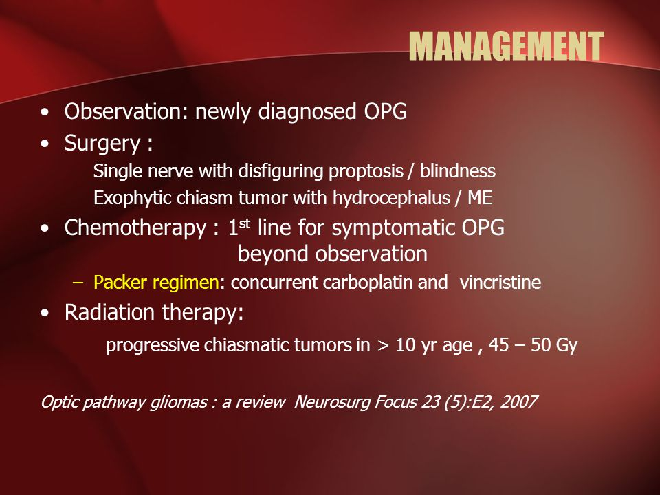 MANAGEMENT Observation: newly diagnosed OPG Surgery :
