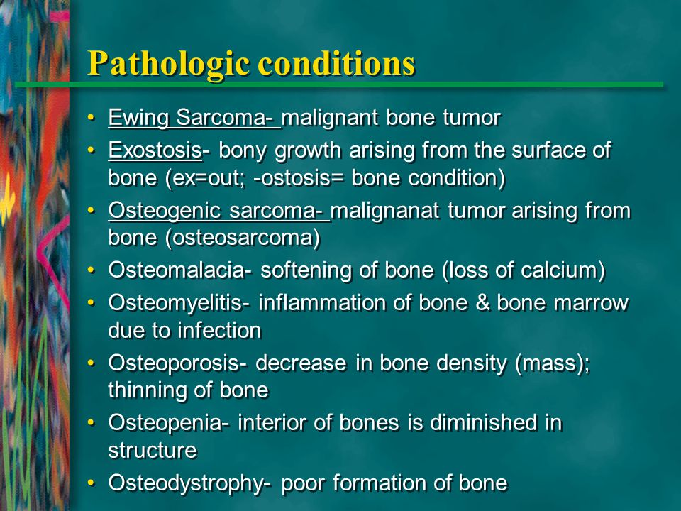 Pathologic conditions