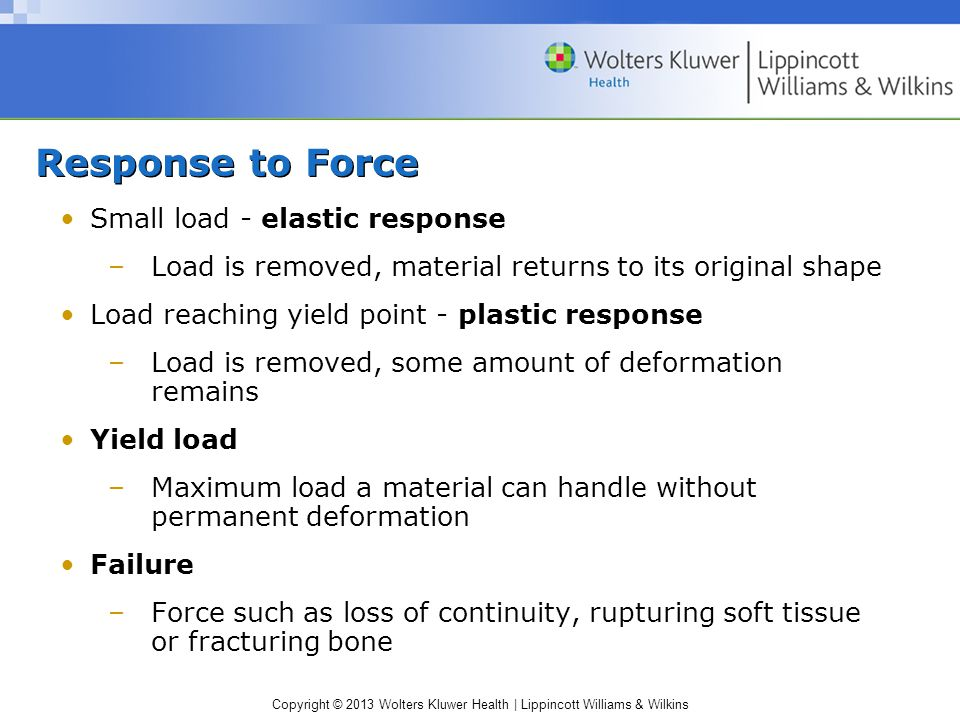 Response to Force Small load - elastic response