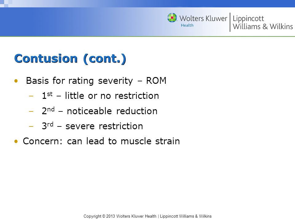 Contusion (cont.) Basis for rating severity – ROM