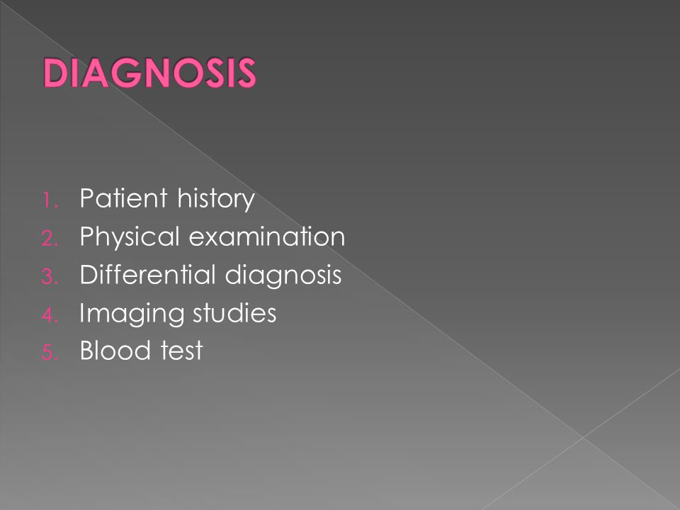 DIAGNOSIS Patient history Physical examination Differential diagnosis