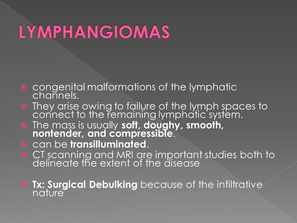 LYMPHANGIOMAS congenital malformations of the lymphatic channels.