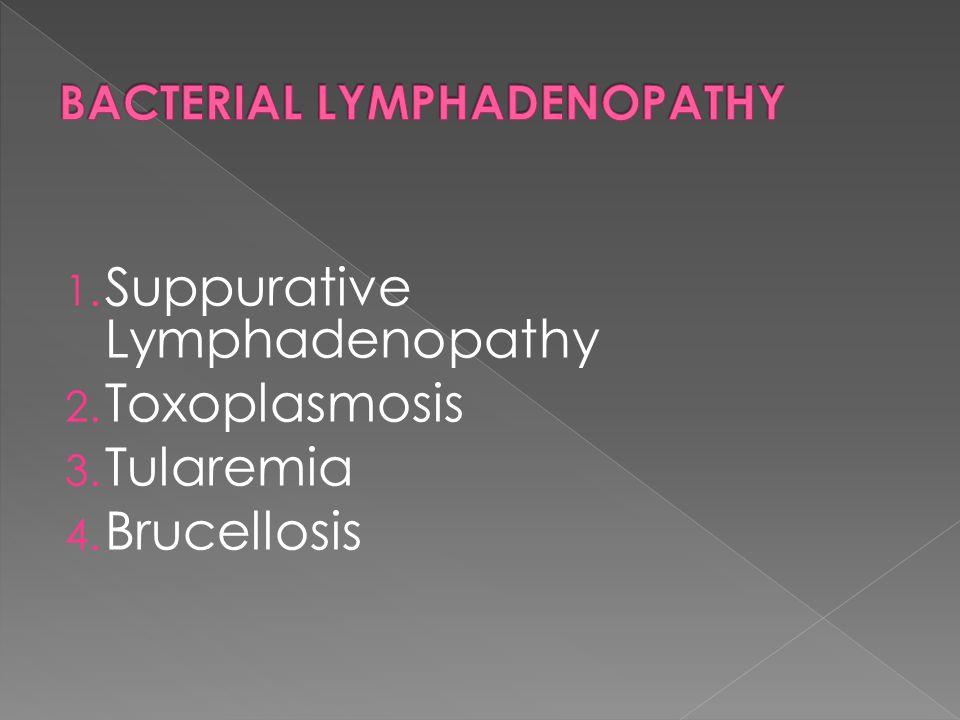 BACTERIAL LYMPHADENOPATHY