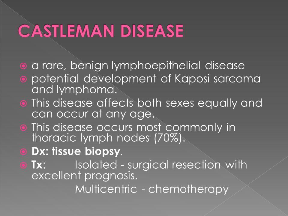 CASTLEMAN DISEASE a rare, benign lymphoepithelial disease