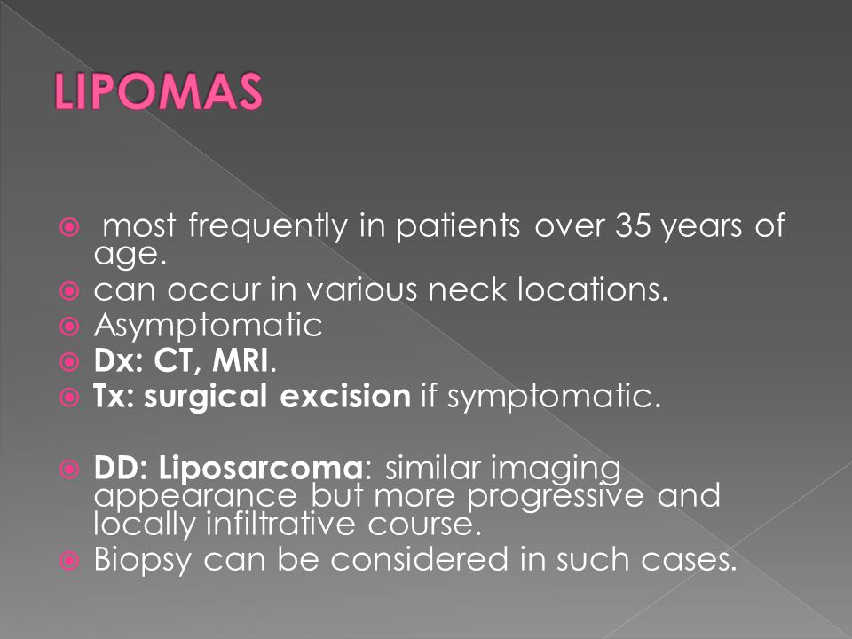 LIPOMAS most frequently in patients over 35 years of age.