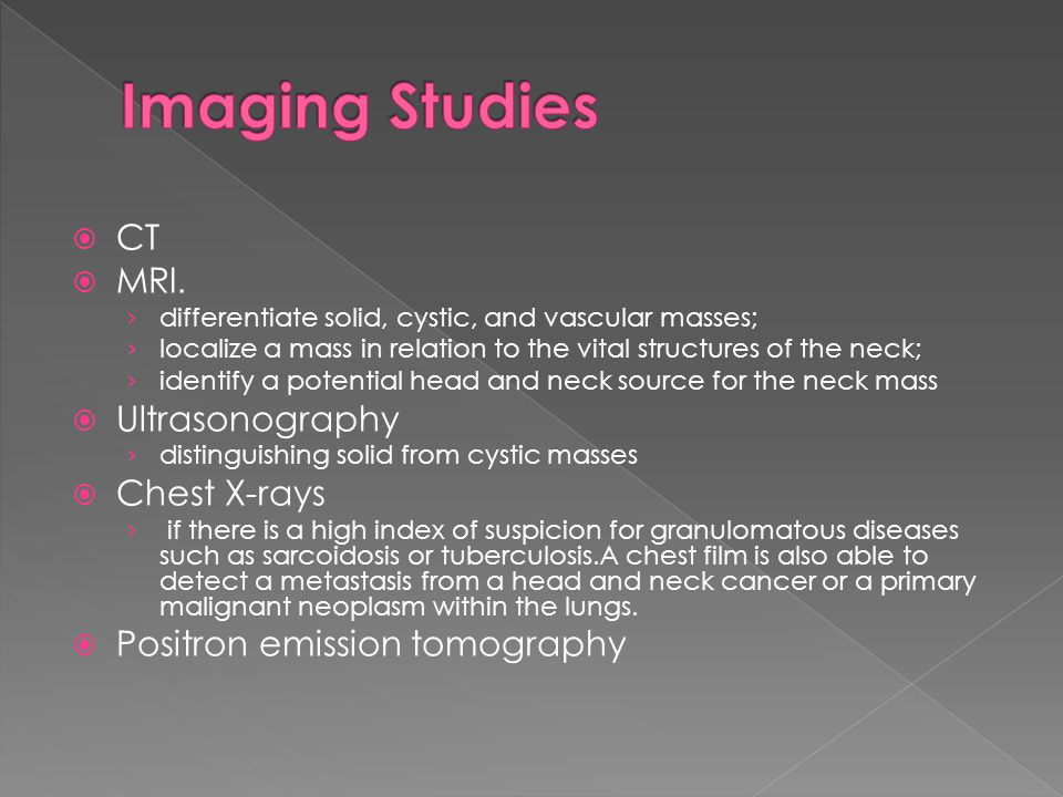 Imaging Studies CT MRI. Ultrasonography Chest X-rays