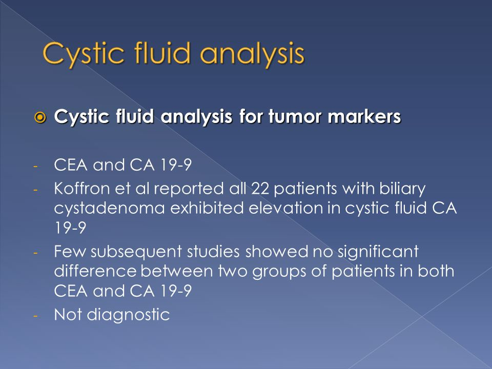 Cystic fluid analysis Cystic fluid analysis for tumor markers