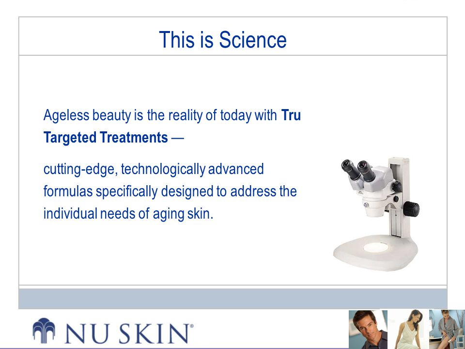 This is Science Ageless beauty is the reality of today with Tru Targeted Treatments —