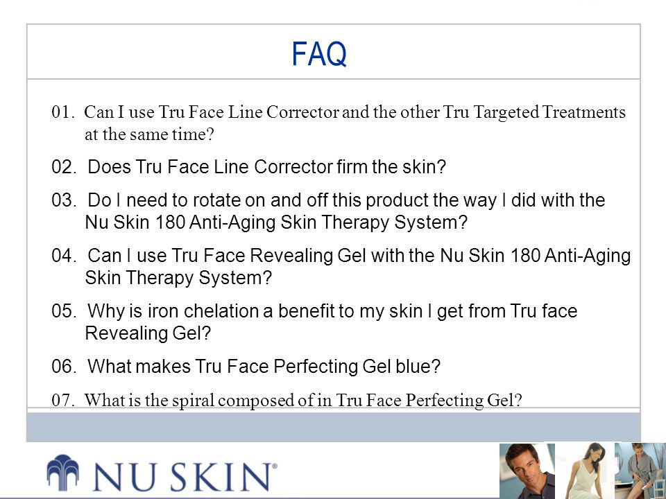 FAQ 01. Can I use Tru Face Line Corrector and the other Tru Targeted Treatments at the same time 02. Does Tru Face Line Corrector firm the skin