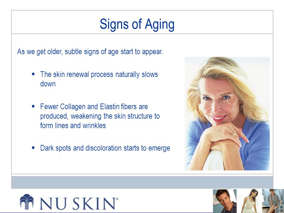 Signs of Aging As we get older, subtle signs of age start to appear.