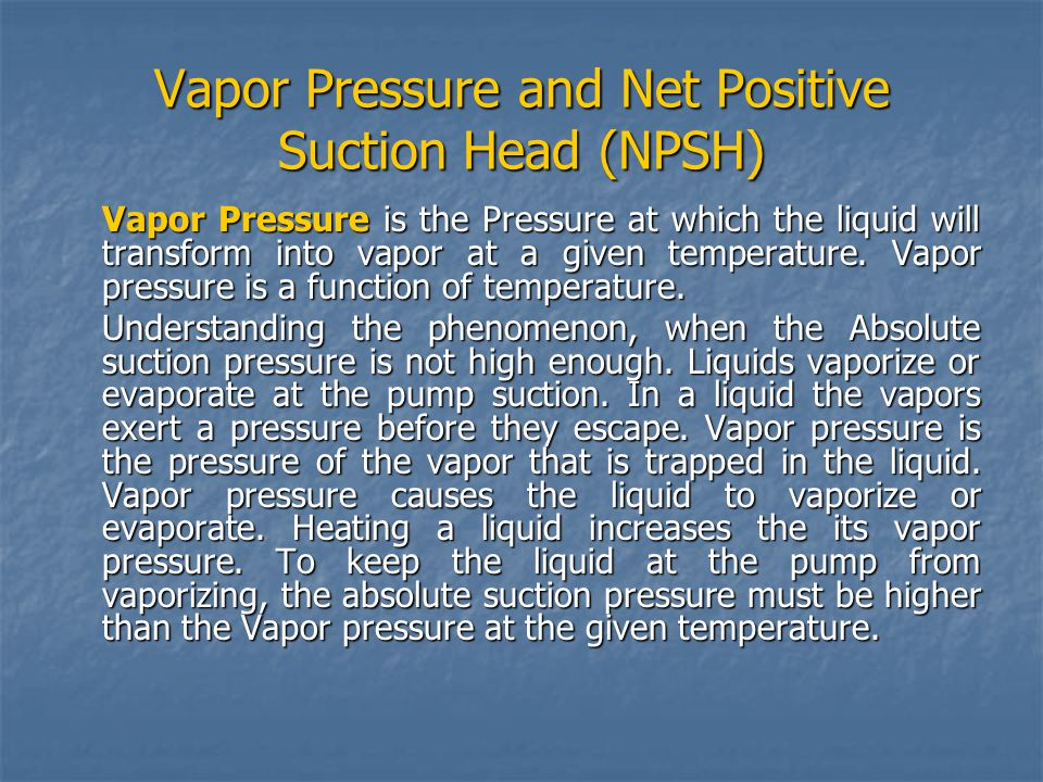 Vapor Pressure and Net Positive Suction Head (NPSH)