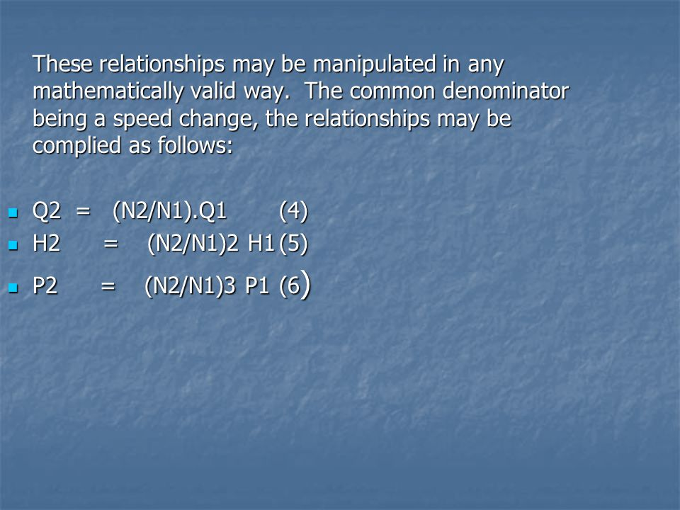 These relationships may be manipulated in any mathematically valid way