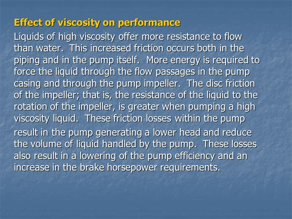 Effect of viscosity on performance