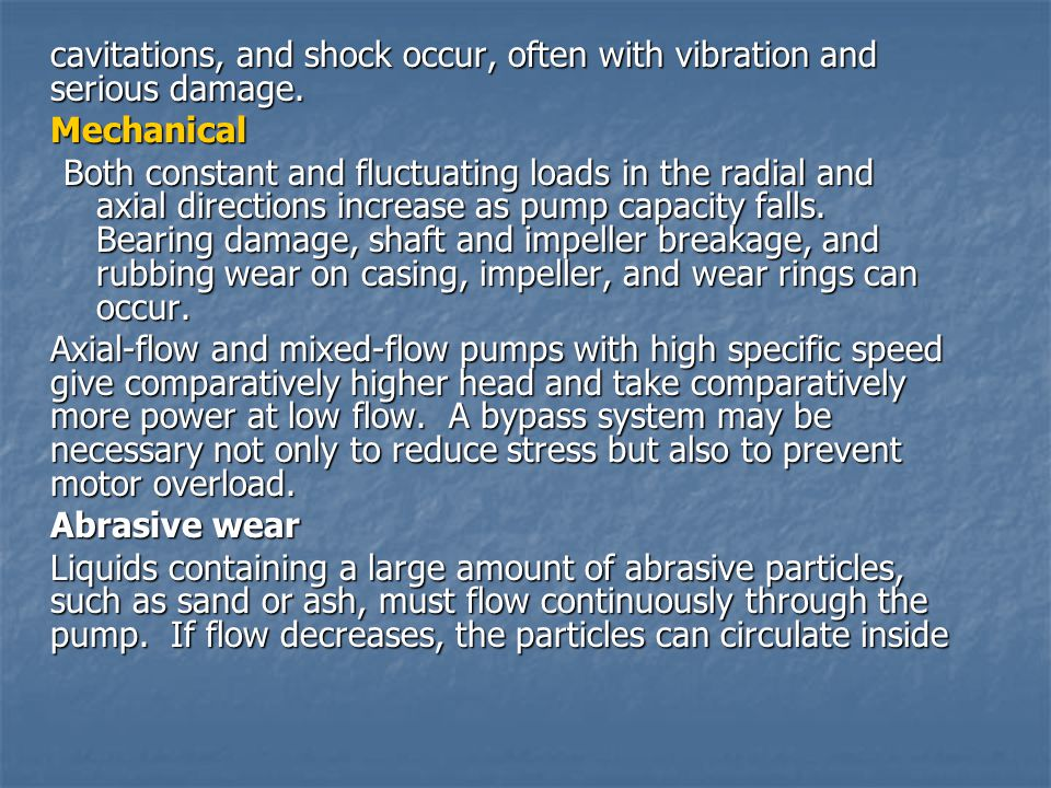 cavitations, and shock occur, often with vibration and serious damage.