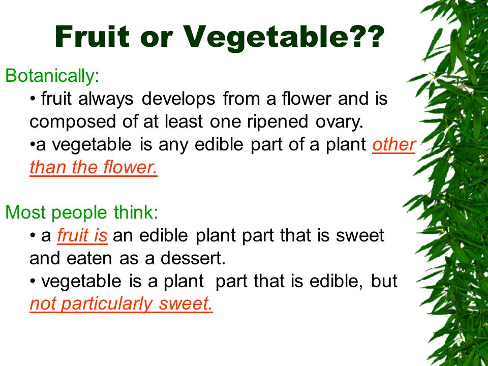 Fruit or Vegetable Botanically: