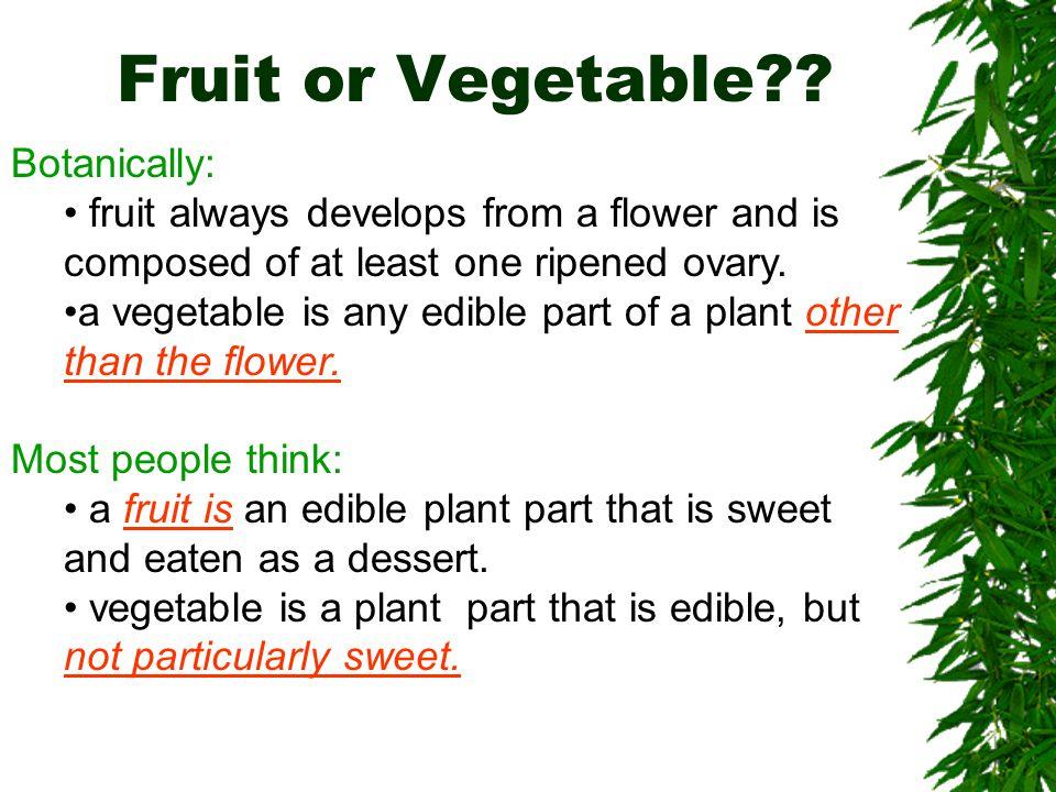 Fruit or Vegetable Botanically: