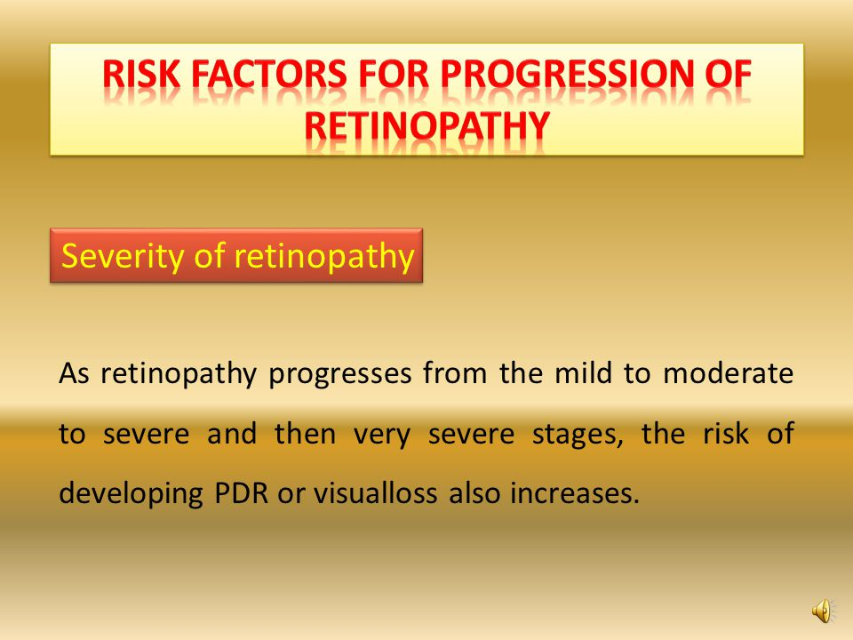 RISK FACTORS FOR PROGRESSION OF RETINOPATHY