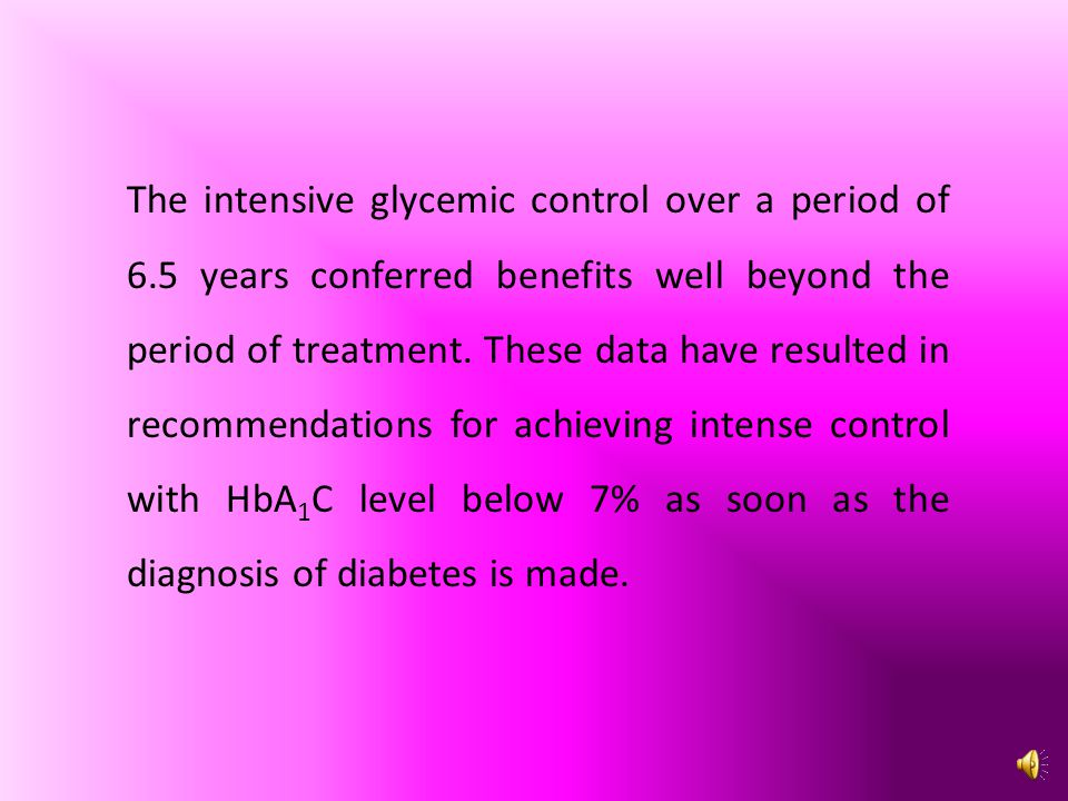 The intensive glycemic control over a period of 6