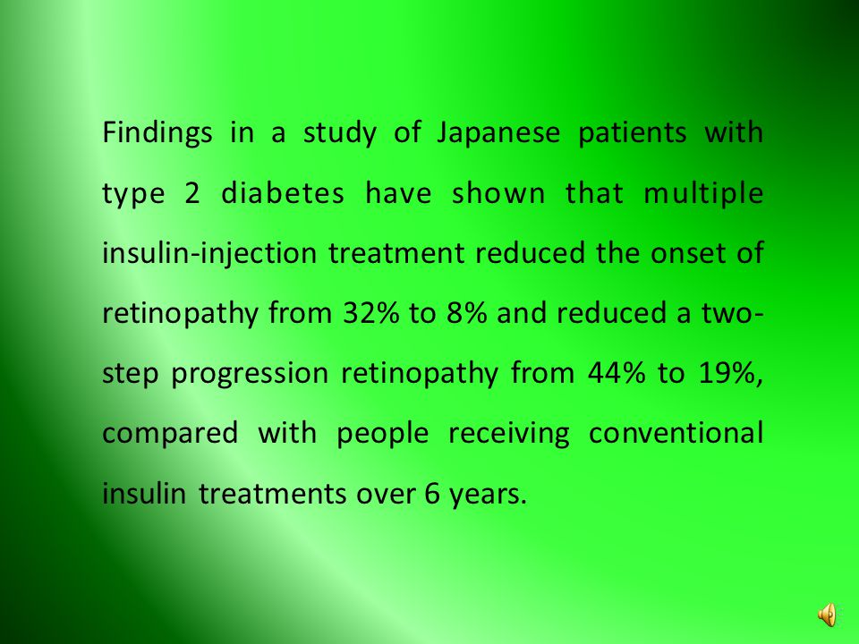 Findings in a study of Japanese patients with type 2 diabetes have shown that multiple insulin-injection treatment reduced the onset of