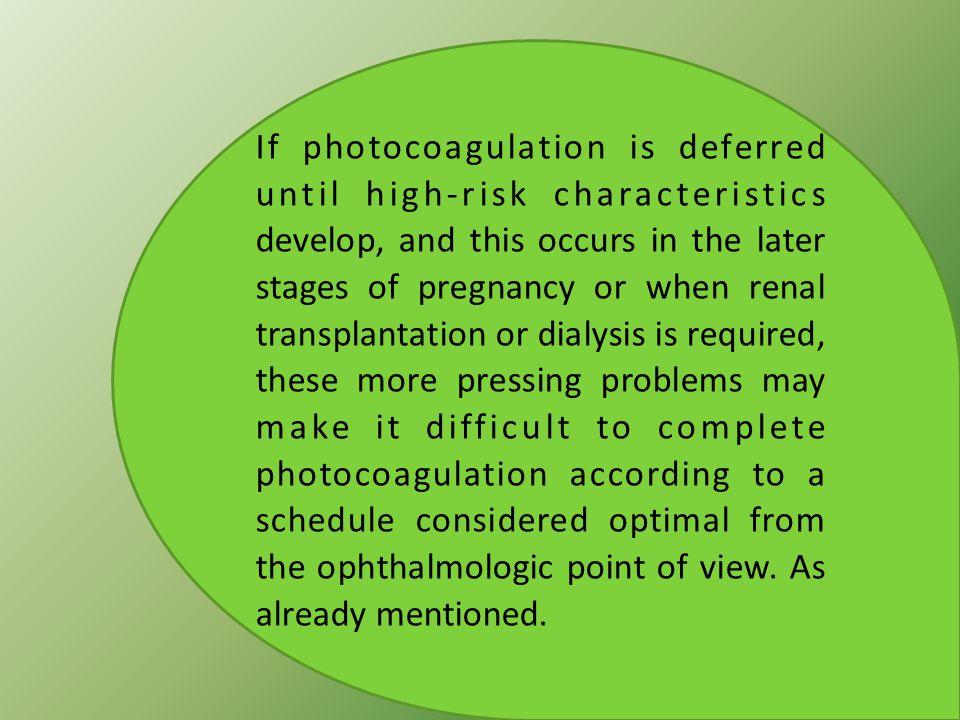 If photocoagulation is deferred