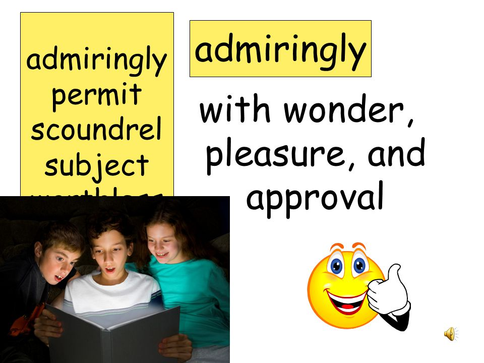 with wonder, pleasure, and approval