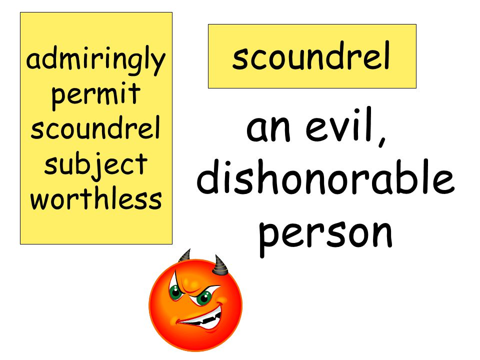 an evil, dishonorable person