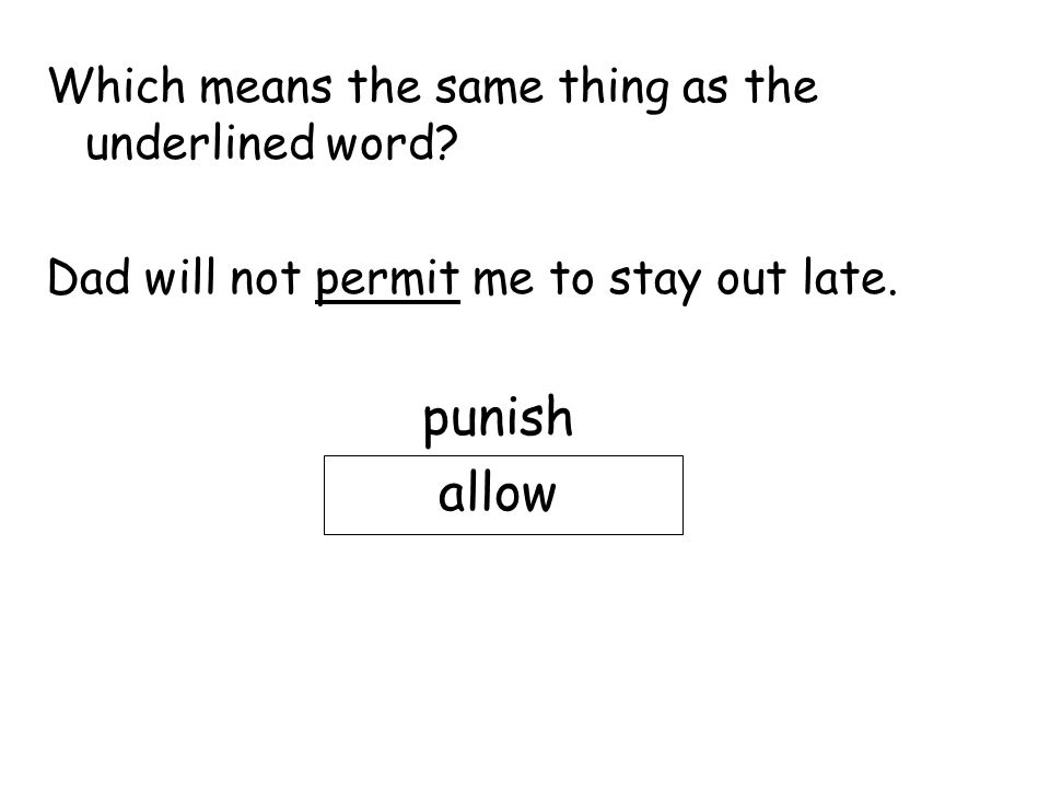 punish allow Which means the same thing as the underlined word