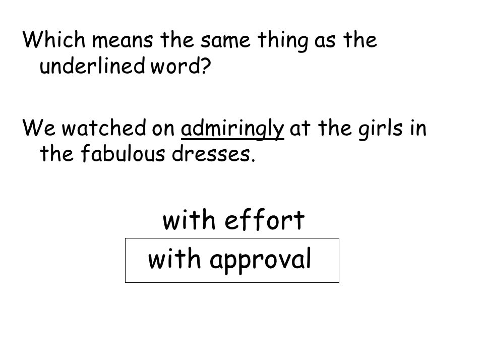with effort with approval