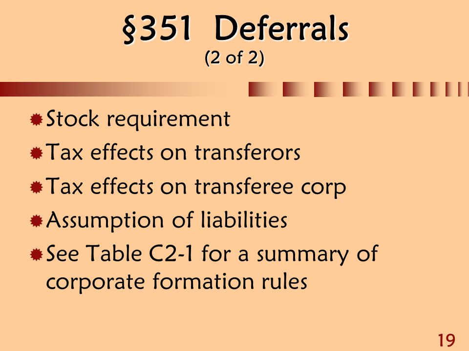 §351 Deferrals (2 of 2) Stock requirement Tax effects on transferors