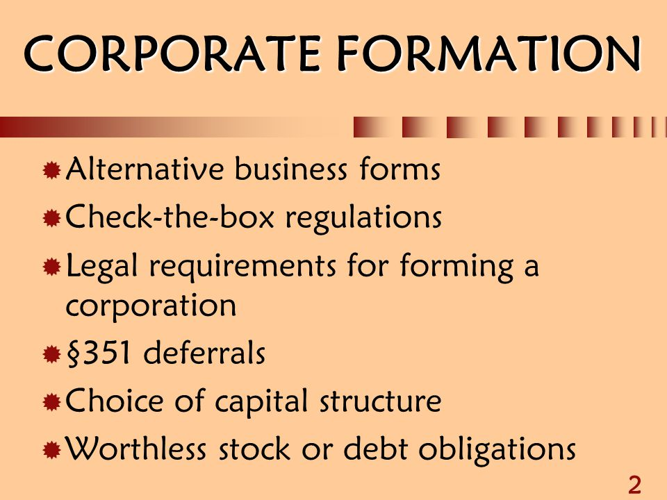CORPORATE FORMATION Alternative business forms