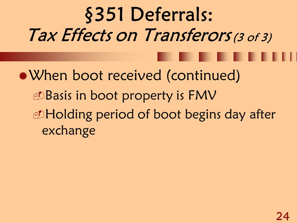 §351 Deferrals: Tax Effects on Transferors (3 of 3)
