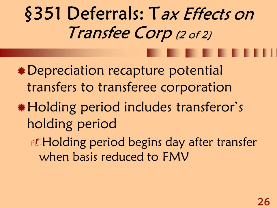 §351 Deferrals: Tax Effects on Transfee Corp (2 of 2)