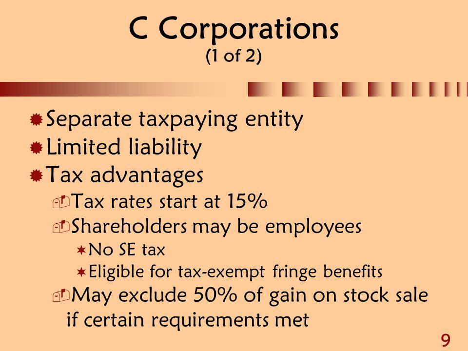C Corporations (1 of 2) Separate taxpaying entity Limited liability