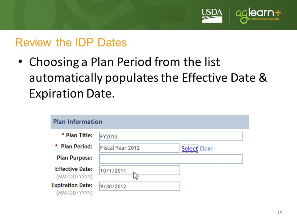 Review the IDP Dates Choosing a Plan Period from the list automatically populates the Effective Date & Expiration Date.