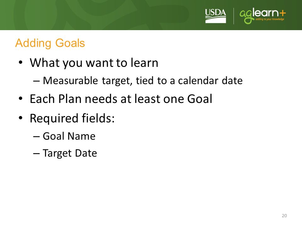 Each Plan needs at least one Goal Required fields: