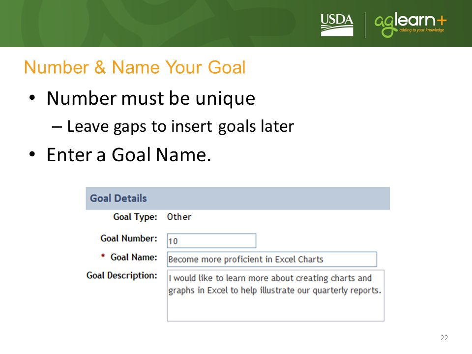 Number must be unique Enter a Goal Name. Number & Name Your Goal