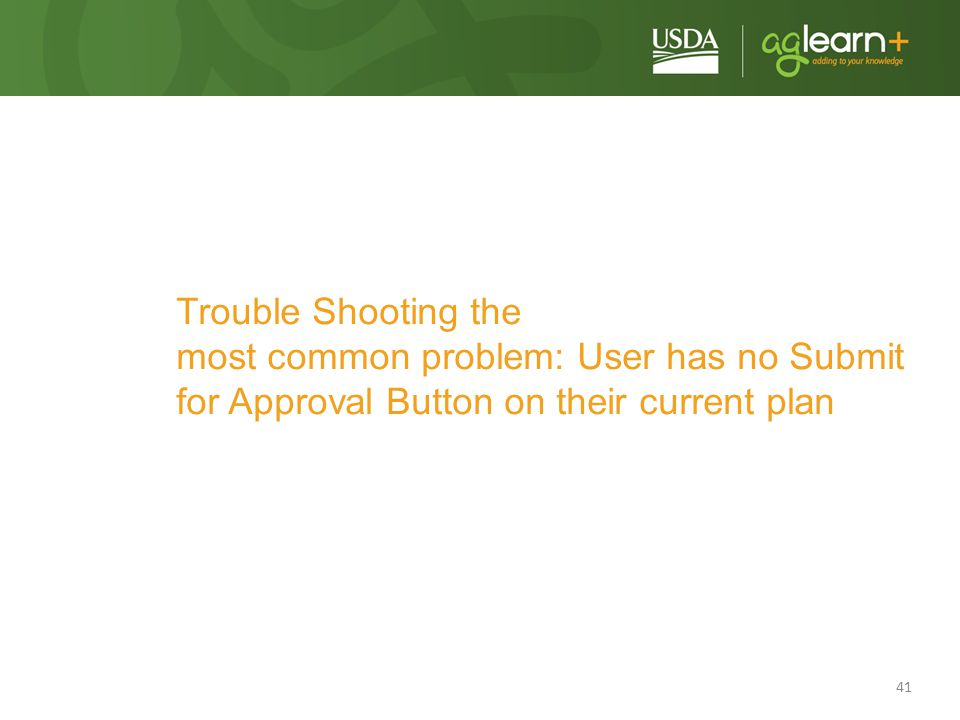 Trouble Shooting the most common problem: User has no Submit for Approval Button on their current plan