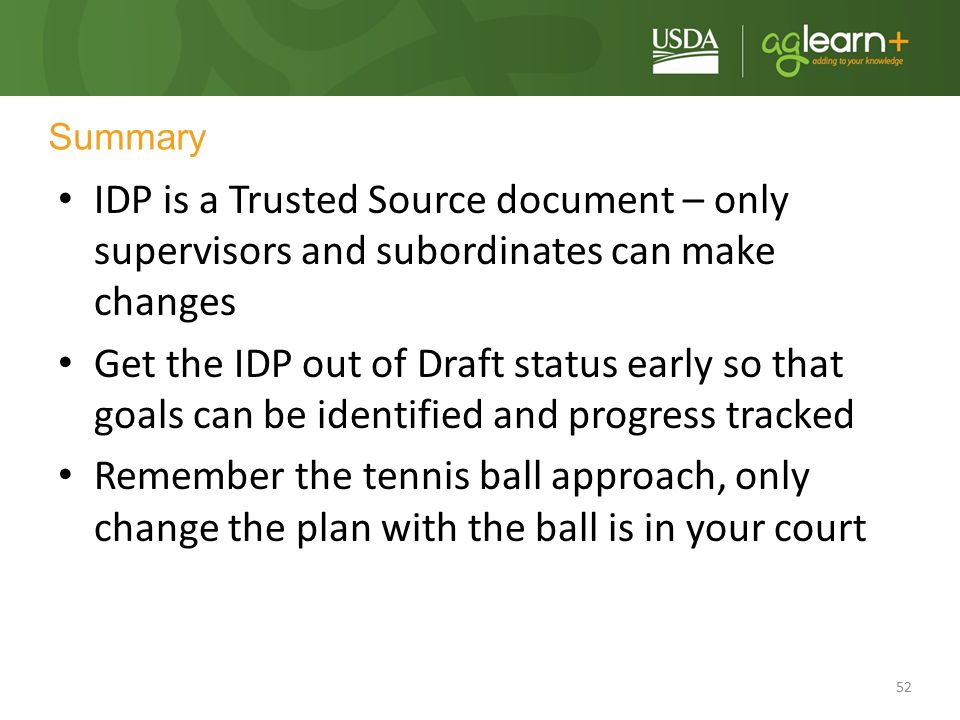 Summary IDP is a Trusted Source document – only supervisors and subordinates can make changes.