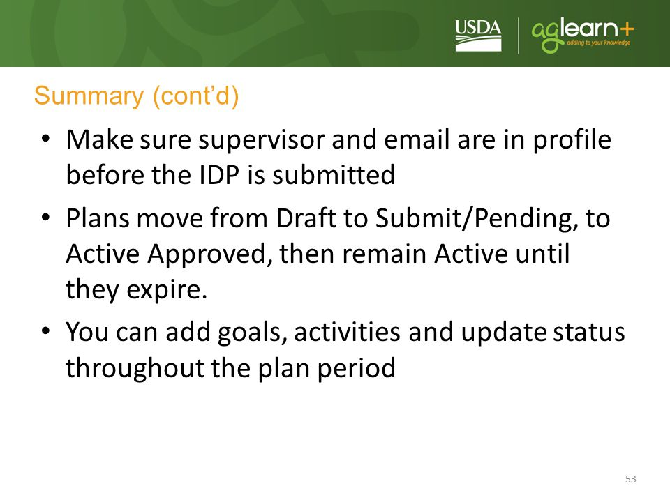 Summary (cont'd) Make sure supervisor and email are in profile before the IDP is submitted.