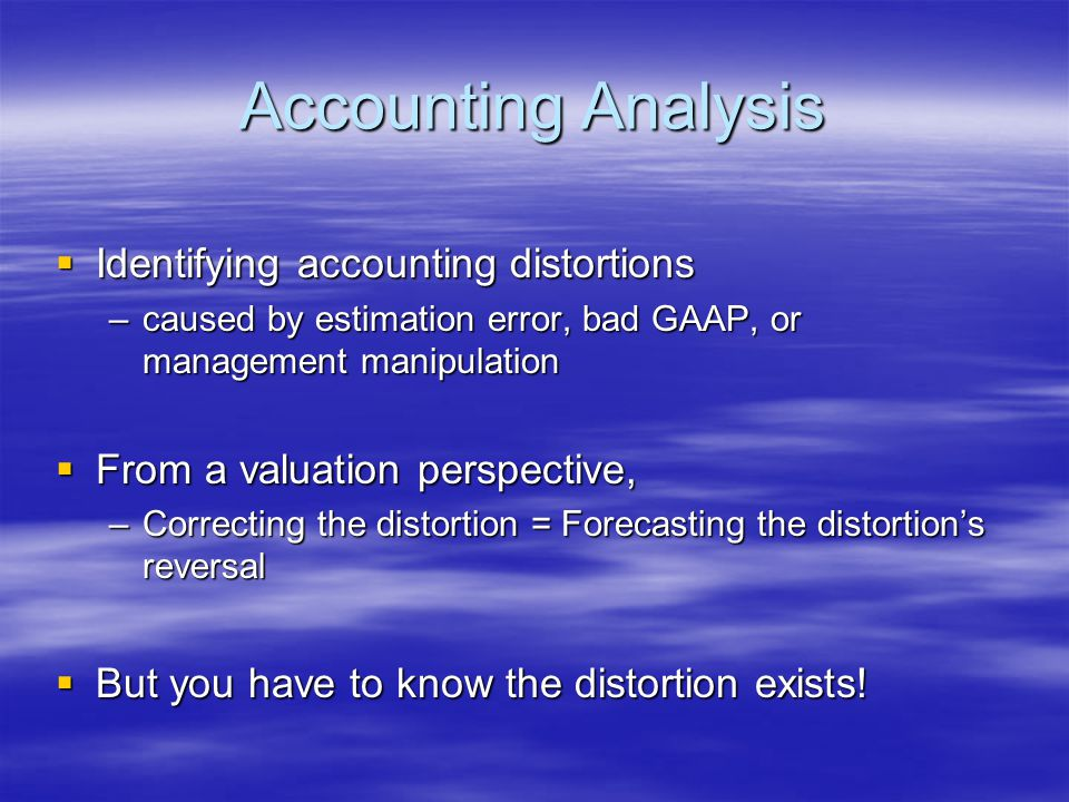 Accounting Analysis Identifying accounting distortions