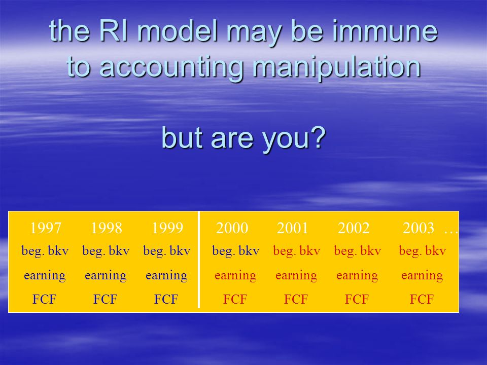 the RI model may be immune to accounting manipulation but are you