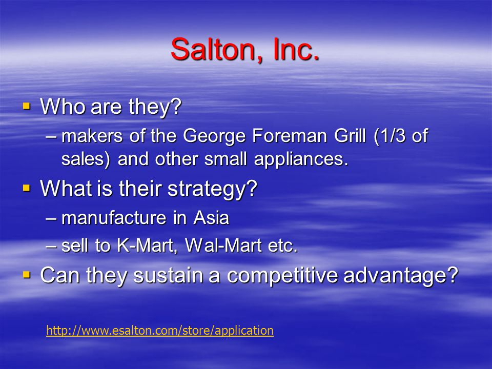 Salton, Inc. Who are they What is their strategy