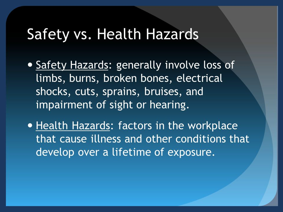 Safety vs. Health Hazards