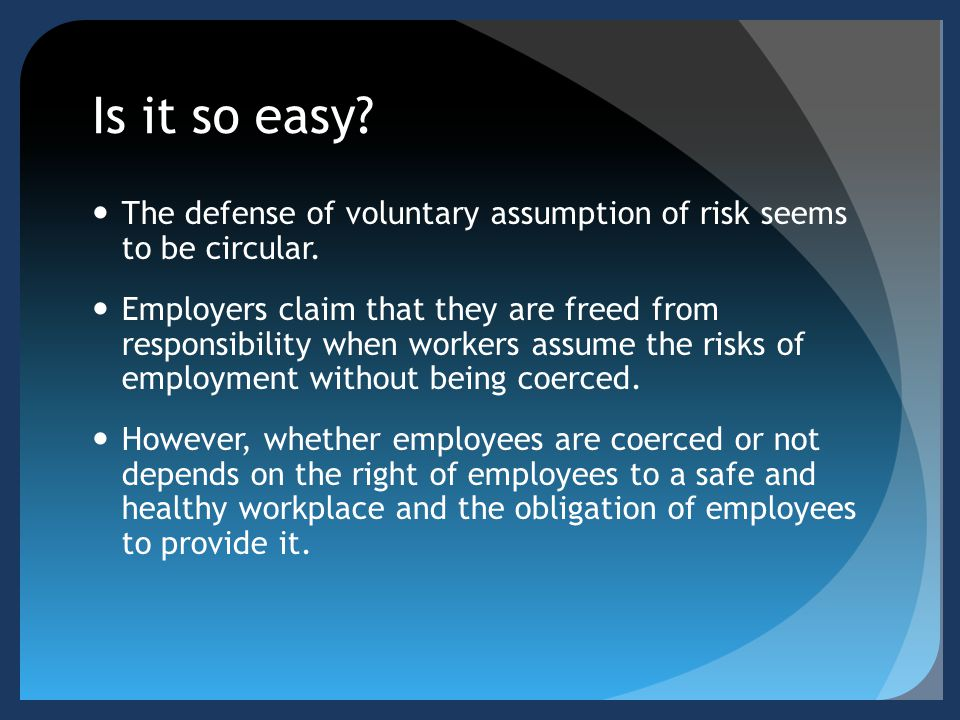 Is it so easy The defense of voluntary assumption of risk seems to be circular.