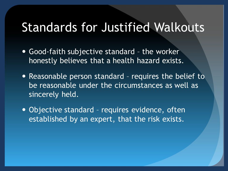 Standards for Justified Walkouts